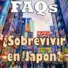 FAQs - Sobrevivir en Japón
